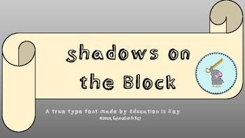 Shadows on the Block Font- Personal Use Only
