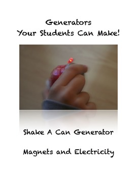 Shake A Can Generator - Magnets and Electricity