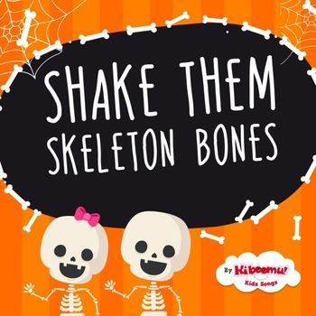 Shake Dem Skeleton Bones Song