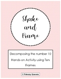 Shake and Frame Game: Composing and Decomposing 10