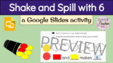 Shake and Spill (6 counters) with Google Slides