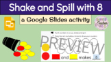 Shake and Spill (8 counters) with Google Slides
