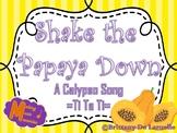 Shake the Papaya Down- Ti Ta Ti, Syncopa