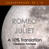 Romeo & Juliet - A 10% Translation (classroom purchase)