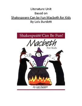 Shakespeare Can Be Fun, Macbeth for Kids by Lois Burdett, COMPLETE UNIT