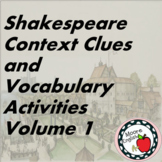 Shakespeare Context Clues and Vocabulary Activities Vol. 1