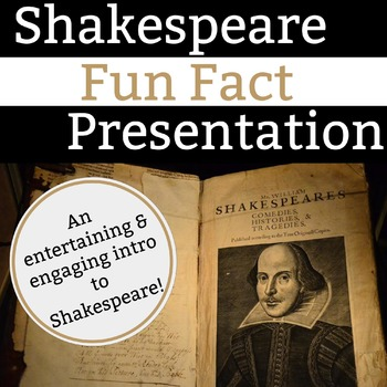 Shakespeare Fun Fact Presentation - 43 Slides with Multimedia