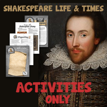 Shakespeare Life & Times - ACTIVITIES only