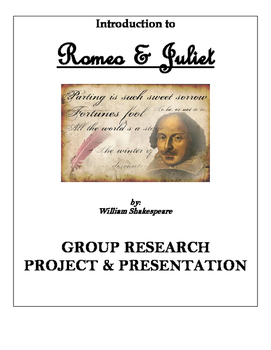 Shakespeare's Romeo and Juliet Group Research Project & Pr
