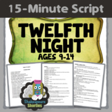 Twelfth Night - 15-Minute Script for Elementary and Middle School