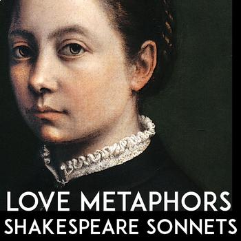 Shakespeare Sonnet 18   Sonnet 130   Sonnet 73   Love Metaphor Unit