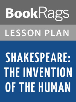 Shakespeare: The Invention of the Human Lesson Plans