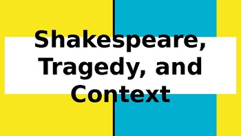 Shakespeare, Tragedy, and Context for Romeo and Juliet Lesson and Guided Notes