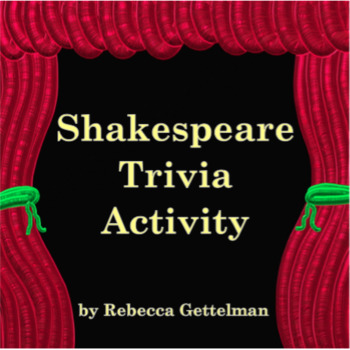 No Prep Shakespeare Trivia Activity including PowerPoint, Worksheet, and Key