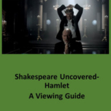 Hamlet Shakespeare Uncovered: Viewing Guide