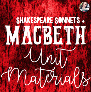 Macbeth and Sonnets - Shakespeare Unit Materials