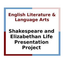 Shakespeare and Elizabethan Life Presentation Project