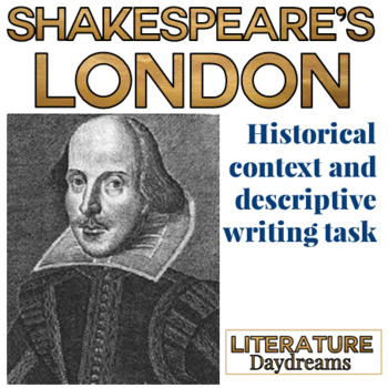 Shakespeare and London Factual information and descriptive