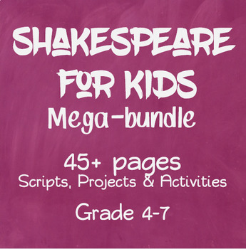 Shakespeare for Kids Bundle: 45+ pages of Scripts, Projects & Activities