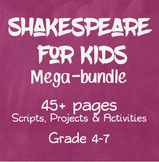 Shakespeare for Kids Bundle: 45+ pages of Scripts, Project