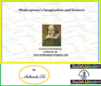 Shakespeare's Imagination and Sources