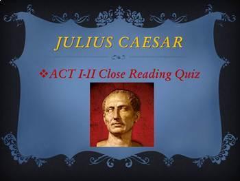 Julius Caesar by William Shakespeare - Act I & II Quiz (Short Answer Response)