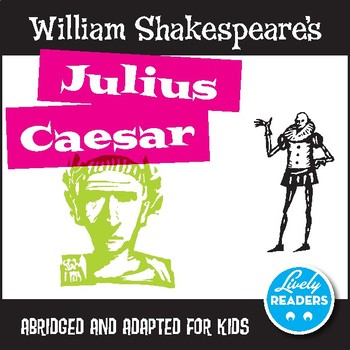 Shakespeare's Julius Caesar, abridged adaptation