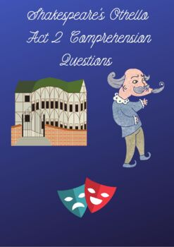 Shakespeare's Othello Act 2 Comprehension Questions
