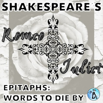 Shakespeare's Romeo & Juliet: Epitaphs - Words to Die by