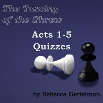 Shakespeare's The Taming of the Shrew Acts 1-5 Quizzes for Middle or High School