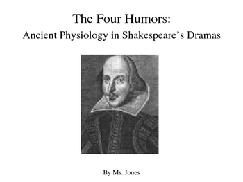 Shakespeare:The Four Humors Powerpoint:Ancient physiology in Drama