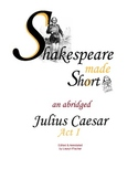 Shakespeare's Julius Caesar Act I Abridged & Modernized Language with notes