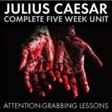 Julius Caesar Unit Plan, Shakespeare, FIVE WEEKS of High-Interest Lessons, CCSS