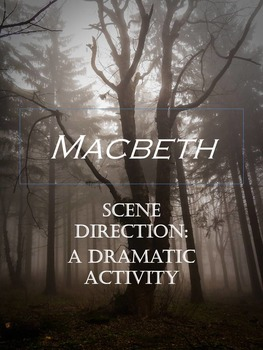 Macbeth: Direct Your Own Scene Group Activity - Any Shakespeare Play