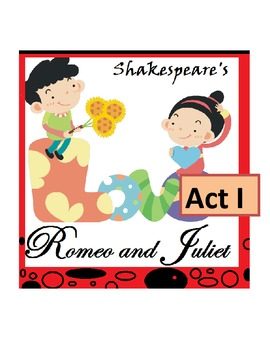Shakespeare's Romeo and Juliet, Act I -- Scripted Lesson Plans and Activities