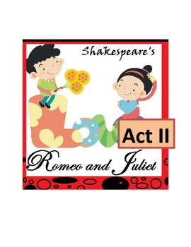 Shakespeare's Romeo and Juliet, Act II -- Scripted Lesson Plans and Activities