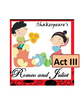 Shakespeare's Romeo and Juliet, Act III -- Scripted Lesson Plans and Activities