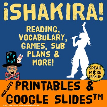 Shakira!  Spanish Reading, Games, Sub Plans and Google SlidesTM with Culture.
