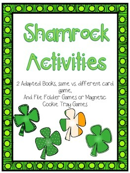 Shamrock Activities: Adapted Books & File Folder or Cookie
