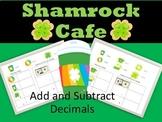 Shamrock Cafe Menu Math- Add and Subtract Decimals