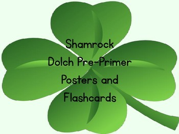 Shamrock Clover Dolch Pre-Primer Sight Word Posters and Fl