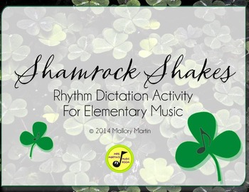 Shamrock Shakes: Rhythmic Dictation Game for Elementary Music