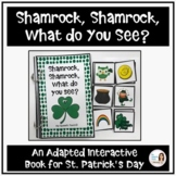 """""""Shamrock, Shamrock, What do You See?"""" An Adapted Book for"""