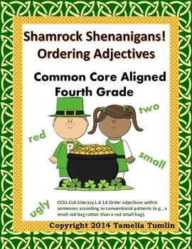 Shamrock Shenanigans Ordering Adjectives (Fourth Grade Common Core Aligned)