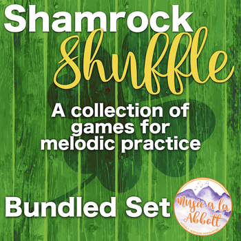 Shamrock Shuffle: Games for Practicing Melodic Elements, B