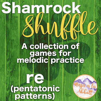 Shamrock Shuffle: Games for practicing re in pentatonic patterns