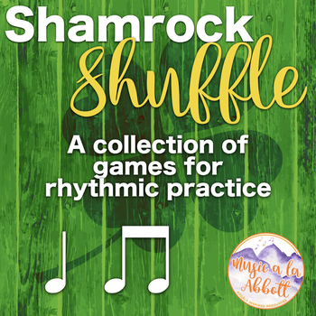 Shamrock Shuffle: Games for ta & ti-ti (quarter and eighth notes)
