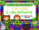 Shamrocks, A Pot of Gold, and Leprechauns
