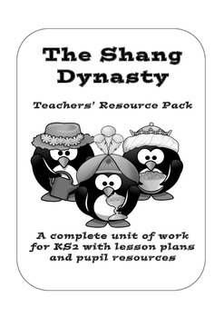 Shang Dynasty of Ancient China - Planning and Resources Pack