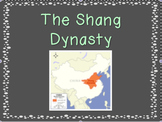 Shang Dynasty PowerPoint and Notes